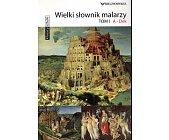 Szczegóły książki WIELKI SŁOWNIK MALARZY - 4 TOMY