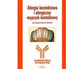 Szczegóły książki ALERGIA KONTAKTOWA I ALERGICZNY WYPRYSK KONTAKTOWY