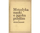 Szczegóły książki METODYKA NAUKI O JĘZYKU POLSKIM