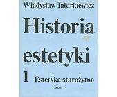 Szczegóły książki HISTORIA ESTETYKI - ESTETYKA STAROŻYTNA
