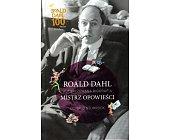 Szczegóły książki ROALD DAHL MISTRZ OPOWIEŚCI