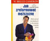 Szczegóły książki JAK ZREFORMOWAĆ MĘŻCZYZNĘ