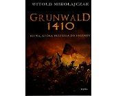 Szczegóły książki GRUNWALD 1410. BITWA, KTÓRA PRZESZŁA DO LEGENDY