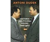 Szczegóły książki HISTORIA POLITYCZNA POLSKI 1989 - 2012