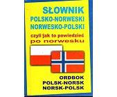 Szczegóły książki SŁOWNIK POLSKO-NORWESKI, NORWESKO-POLSKI