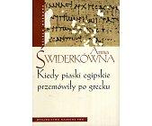 Szczegóły książki KIEDY PIASKI EGIPSKIE PRZEMÓWIŁY PO GRECKU