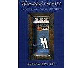 Szczegóły książki BEAUTIFUL ENEMIES: FRIENDSHIP AND POSTWAR AMERICAN POETRY