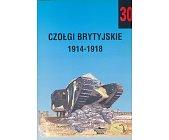 Szczegóły książki MILITARIA ZESZYT 30 - CZOŁGI BRYTYJSKIE 1914 - 1918