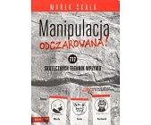 Szczegóły książki MANIPULACJA ODCZAROWANA