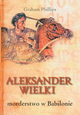 ALEKSANDER WIELKI - MORDERSTWO W BABILONIE