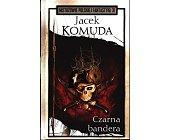 Szczegóły książki CZARNA BANDERA  (MISTRZOWIE POLSKIEJ FANTASTYKI - 31)