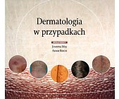 Szczegóły książki DERMATOLOGIA W PRZYPADKACH