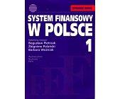 Szczegóły książki SYSTEM FINANSOWY W POLSCE - 2 TOMY