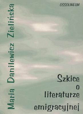 SZKICE O LITERATURZE EMIGRACYJNEJ