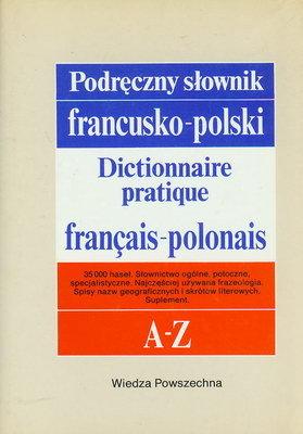 PODRĘCZNY SŁOWNIK FRANCUSKO - POLSKI Z SUPLEMENTEM