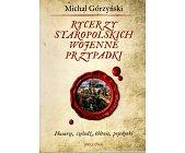 Szczegóły książki RYCERZY STAROPOLSKICH WOJENNE PRZYPADKI