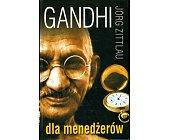 Szczegóły książki GANDHI DLA MENEDŻERÓW