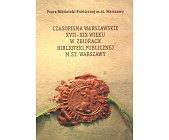 Szczegóły książki CZASOPISMA WARSZAWSKIE XVII - XIX WIEKU W ZBIORACH BIBLIOTEKI PUBLICZNEJ