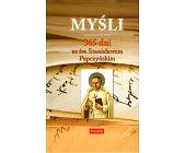 Szczegóły książki MYŚLI - 365 DNI ZE ŚW STANISŁAWEM PAPCZYŃSKIM