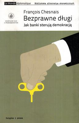 BEZPRAWNE DŁUGI. JAK BANKI STERUJĄ DEMOKRACJĄ