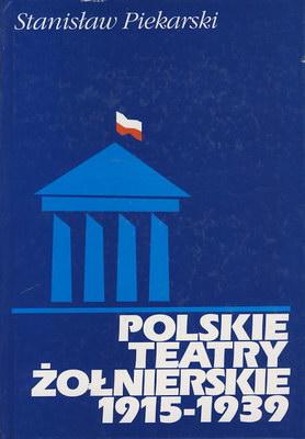 POLSKIE TEATRY ŻOŁNIERSKIE 1915 - 1939