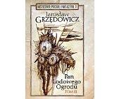 Szczegóły książki PAN LODOWEGO OGRODU - TOM 3  (MISTRZOWIE POLSKIEJ FANTASTYKI - 3)