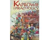 Szczegóły książki KAPROWIE I PIRACI POLSCY