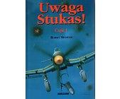 Szczegóły książki UWAGA STUKAS! CZĘŚĆ 1