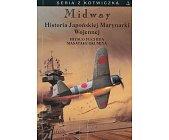 Szczegóły książki MIDWAY - HISTORIA JAPOŃSKIEJ MARYNARKI WOJENNEJ
