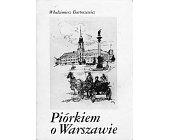 Szczegóły książki PIÓRKIEM O WARSZAWIE
