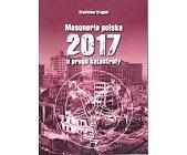 Szczegóły książki MASONERIA POLSKA 2017 U PROGU KATASTROFY