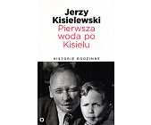 Szczegóły książki PIERWSZA WODA PO KISIELU. HISTORIE RODZINNE