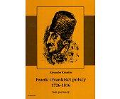 Szczegóły książki FRANK I FRANKIŚCI POLSCY 1726-1816 - 2 TOMY