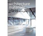 Szczegóły książki ARCHITECTURE MATERIALS. GLASS VERRE GLAS