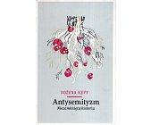 Szczegóły książki ANTYSEMITYZM. NIEZAMKNIĘTA HISTORIA