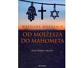Szczegóły książki WSPÓLNE KORZENIE OD MOJŻESZA DO MAHOMETA