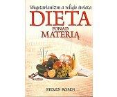 Szczegóły książki DIETA PONAD MATERIĄ: WEGETARIANIZM A RELIGIE ŚWIATA.