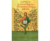 Szczegóły książki JA JESTEM BOGIEM ABRAHAMA, IZAAKA, JAKUBA