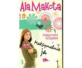Szczegóły książki ALA MAKOTA - MAKSYMALNIE JA - TOM 1