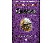 Szczegóły książki LEGION GROMU - ORKOWIE - TOM 2