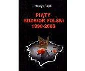 Szczegóły książki PIĄTY ROZBIÓR POLSKI 1990-2000