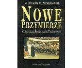 Szczegóły książki NOWE PRZYMIERZE KOŚCIOŁA I ŚRODOWISK TWÓRCZYCH