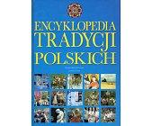 Szczegóły książki ENCYKLOPEDIA TRADYCJI POLSKICH