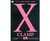 Szczegóły książki X CLAMP - TOM 6