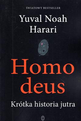 HOMO DEUS - KRÓTKA HISTORIA JUTRA