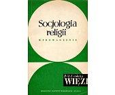 Szczegóły książki SOCJOLOGIA RELIGII - WPROWADZENIE