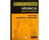 Szczegóły książki PSYCHOTERAPIA - INTEGRACJA. PODRĘCZNIK AKADEMICKI