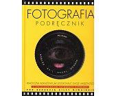 Szczegóły książki FOTOGRAFIA. PODRĘCZNIK