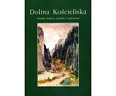 Szczegóły książki DOLINA KOŚCIELISKA. ŚLADAMI BADACZY, ARTYSTÓW I WĘDROWCÓW