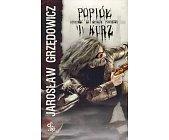 Szczegóły książki POPIÓŁ I KURZ